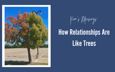 How Relationships Are Like Trees